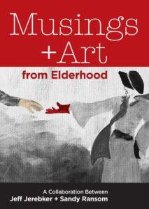 Musings + Art from Elderhood